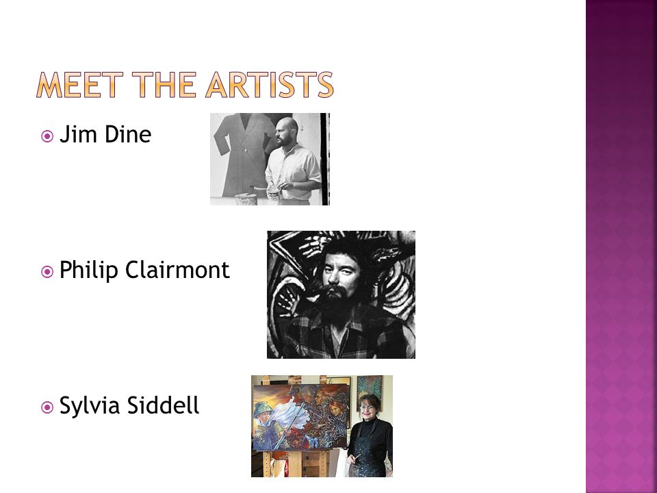 Jim Dine Philip Clairmont Sylvia Siddell