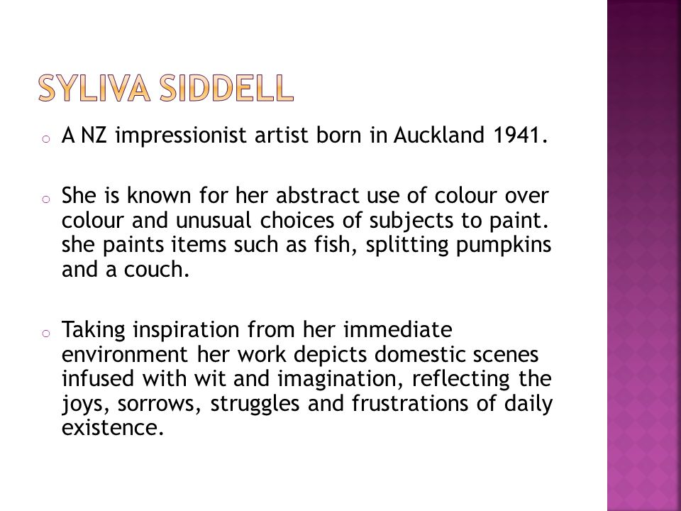 o A NZ impressionist artist born in Auckland 1941.