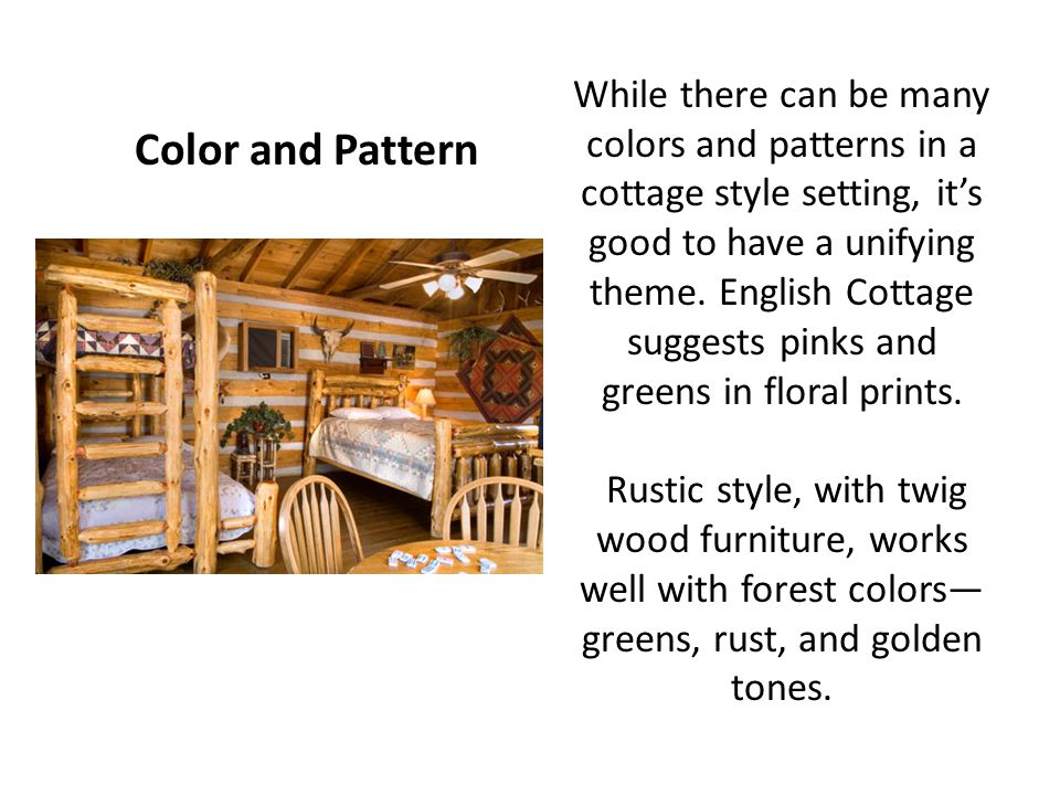 While there can be many colors and patterns in a cottage style setting, its good to have a unifying theme.