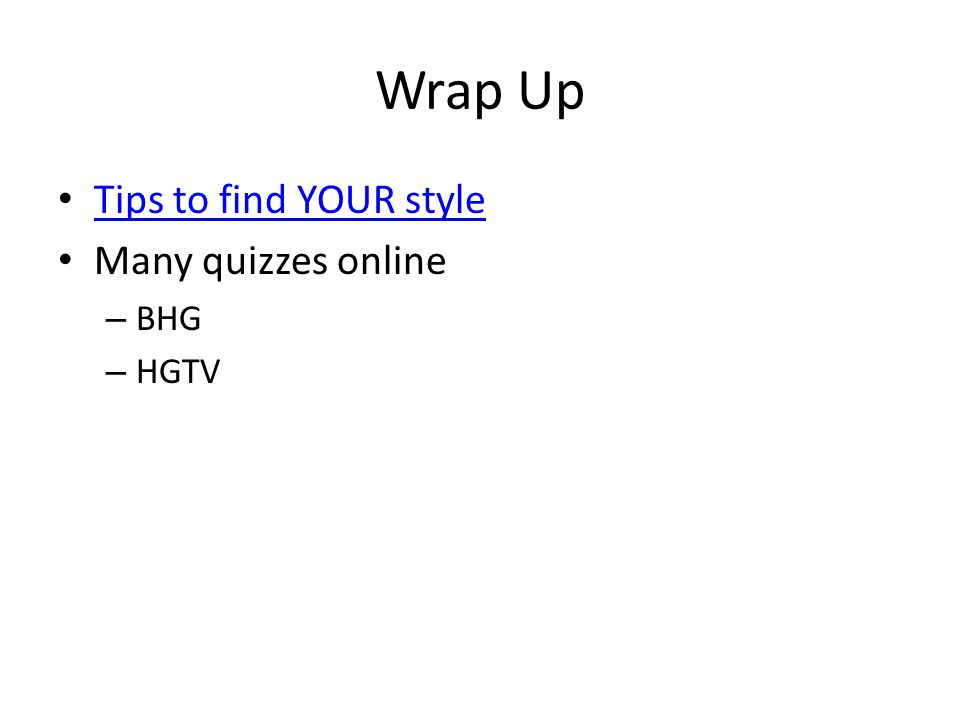 Wrap Up Tips to find YOUR style Many quizzes online – BHG – HGTV