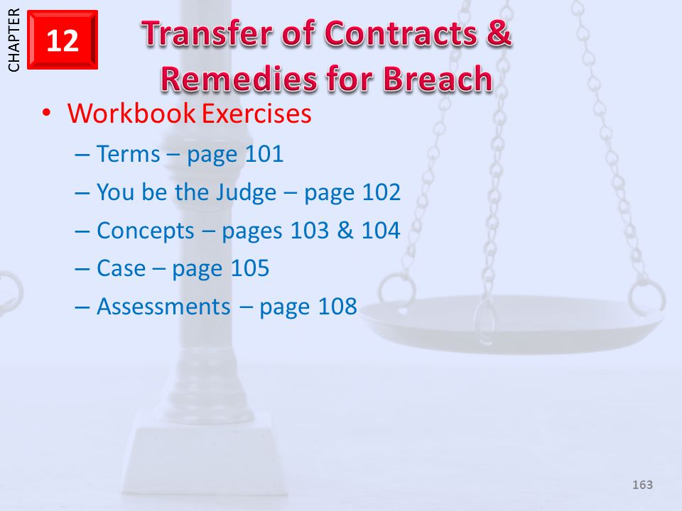1 CHAPTER 12 163 Workbook Exercises – Terms – page 101 – You be the Judge – page 102 – Concepts – pages 103 & 104 – Case – page 105 – Assessments – pa