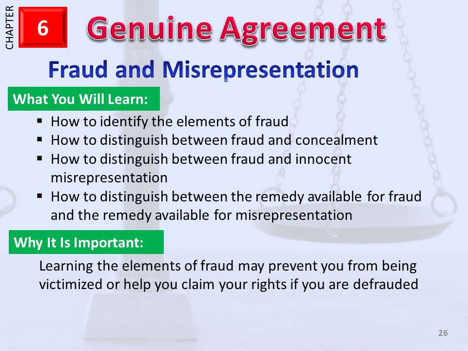 1 CHAPTER 6 26 What You Will Learn: Why It Is Important: How to identify the elements of fraud How to distinguish between fraud and concealment How to