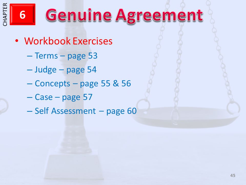 1 CHAPTER 6 45 Workbook Exercises – Terms – page 53 – Judge – page 54 – Concepts – page 55 & 56 – Case – page 57 – Self Assessment – page 60