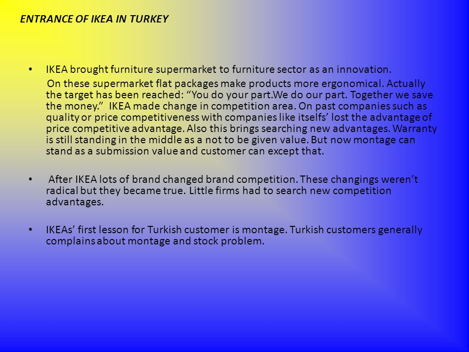 FURNITURE SECTOR IN TURKEY Our furniture sector is influenced by Italian furniture sector. As an influence of Italian sector design stands out.