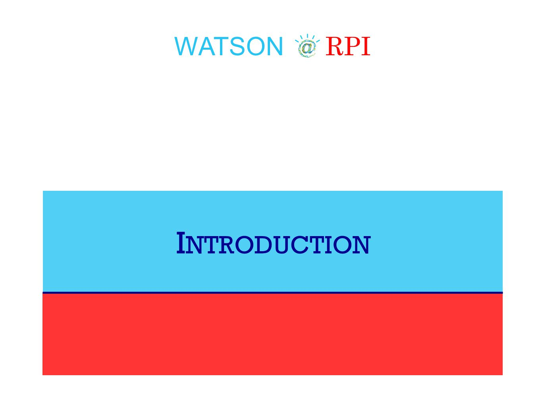 WATSON RPI I NTRODUCTION