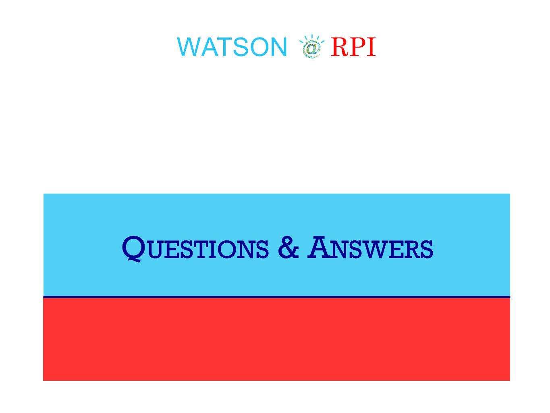 WATSON RPI Q UESTIONS & A NSWERS