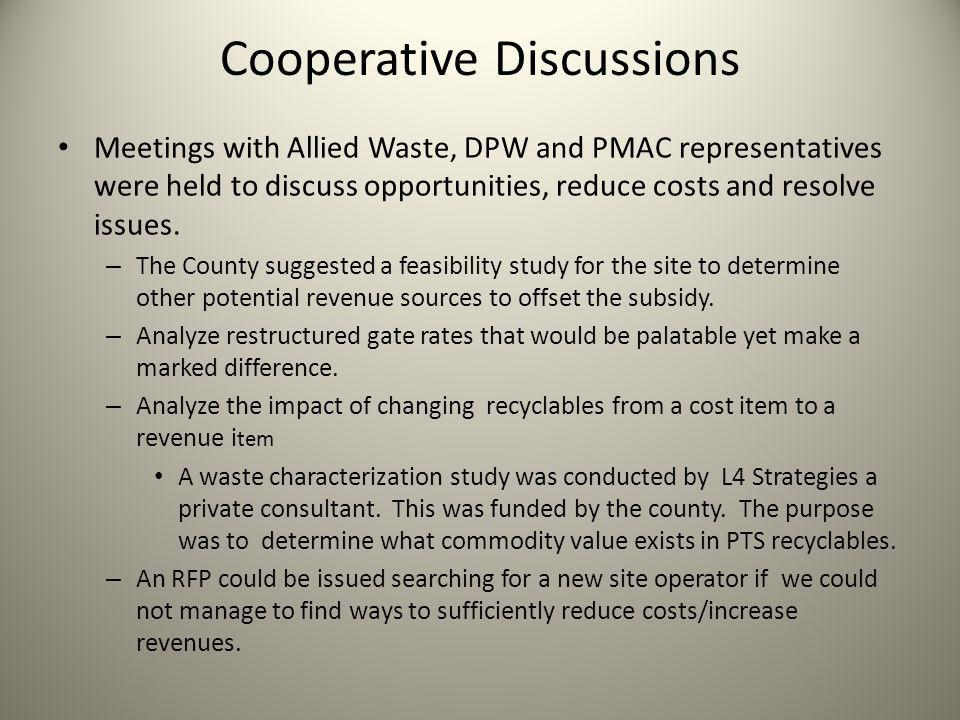 Cooperative Discussions Meetings with Allied Waste, DPW and PMAC representatives were held to discuss opportunities, reduce costs and resolve issues.