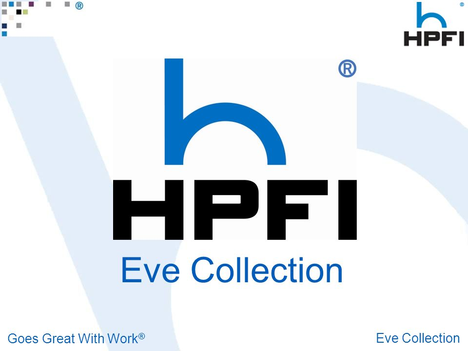 Goes Great With Work. Goes Great With Work ® Eve Collection RECEPTION ROOM The Eve Collection