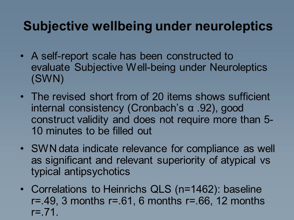 Subjective wellbeing under neuroleptics A self-report scale has been constructed to evaluate Subjective Well-being under Neuroleptics (SWN) The revise