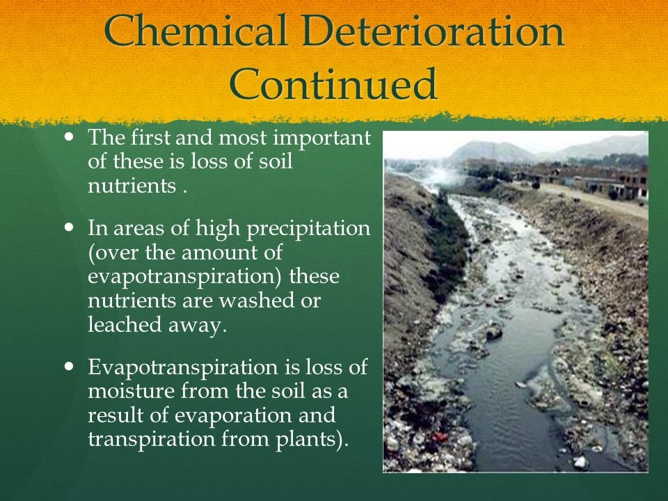 Chemical Deterioration Continued The second type of chemical degradation is Salinization.