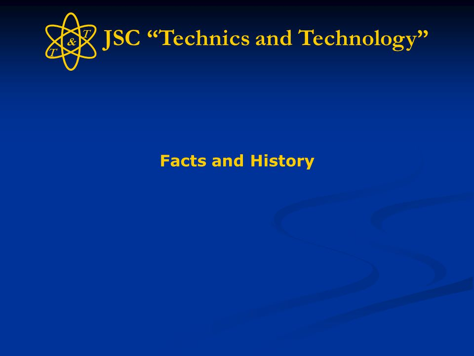JSC Technics and Technology Facts and History T T &