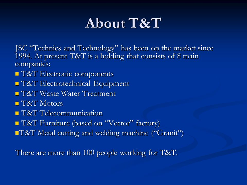 About T&T JSC Technics and Technology has been on the market since 1994.