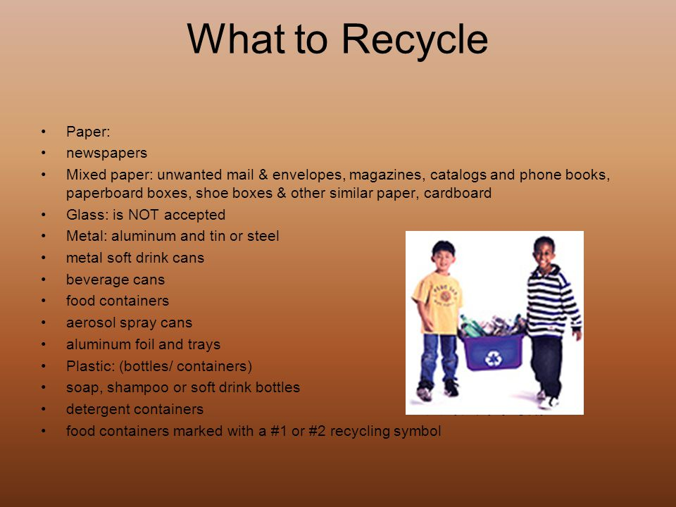 How to Recycle Labels do NOT need to be removed from bottles or containers.