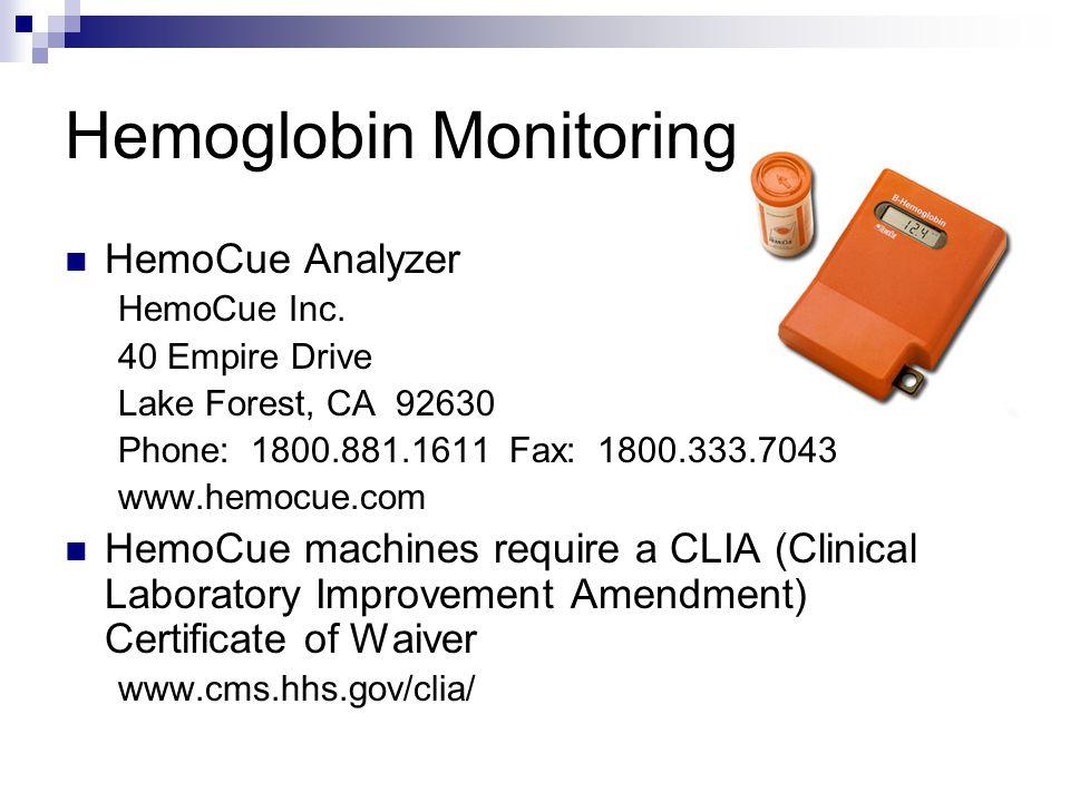 Hemoglobin Monitoring HemoCue Analyzer HemoCue Inc. 40 Empire Drive Lake Forest, CA 92630 Phone: 1800.881.1611 Fax: 1800.333.7043 www.hemocue.com Hemo