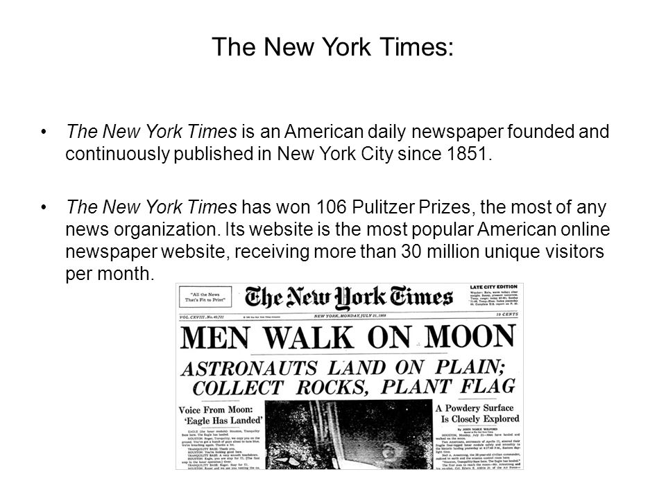 The New York Times: The New York Times is an American daily newspaper founded and continuously published in New York City since 1851. The New York Tim