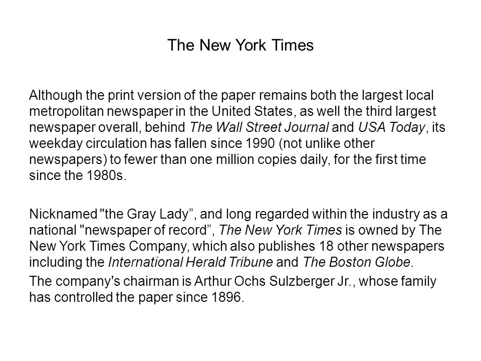 The New York Times Although the print version of the paper remains both the largest local metropolitan newspaper in the United States, as well the thi