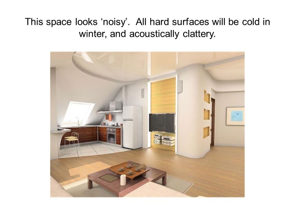 This space looks noisy. All hard surfaces will be cold in winter, and acoustically clattery.