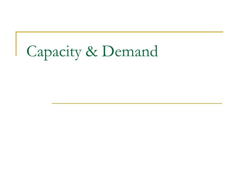 Capacity & Demand