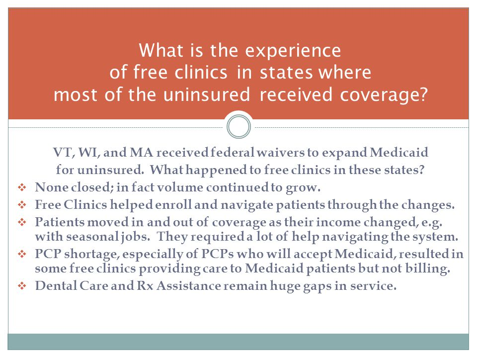 VT, WI, and MA received federal waivers to expand Medicaid for uninsured.