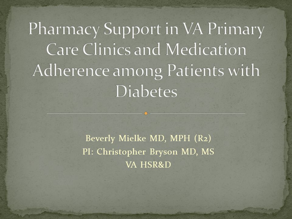 Use of pharmacy refill data is a good proxy for medication adherence, but isnt perfect Patients may obtain medication outside of the VA system or have changes in their medications Number of pharmacist FTEs does not reflect the role of pharmacists
