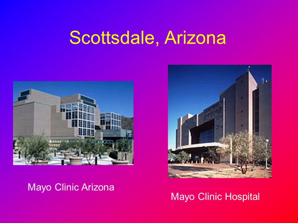 Scottsdale, Arizona Mayo Clinic Arizona Mayo Clinic Hospital