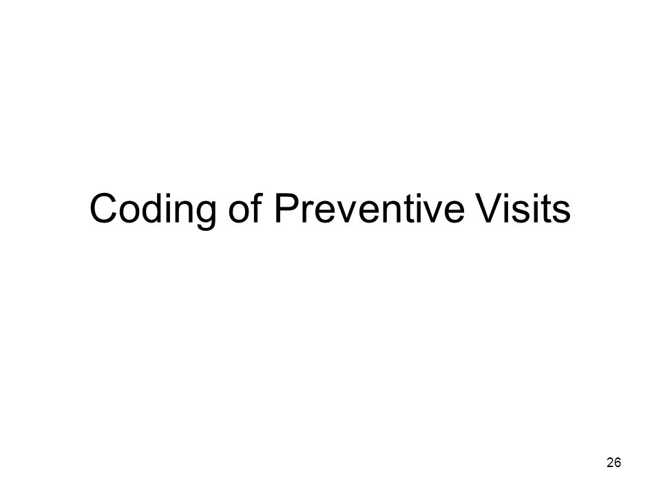 26 Coding of Preventive Visits