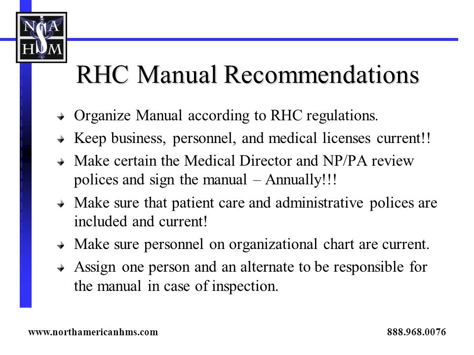 RHC Manual Recommendations Organize Manual according to RHC regulations.