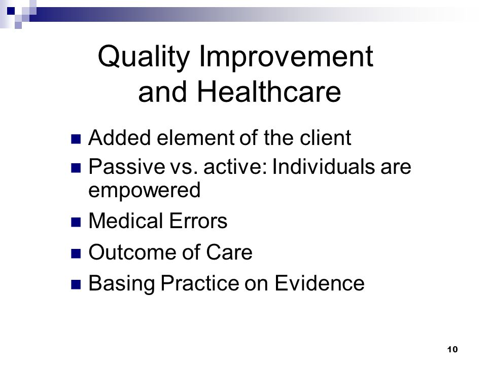 10 Quality Improvement and Healthcare Added element of the client Passive vs.