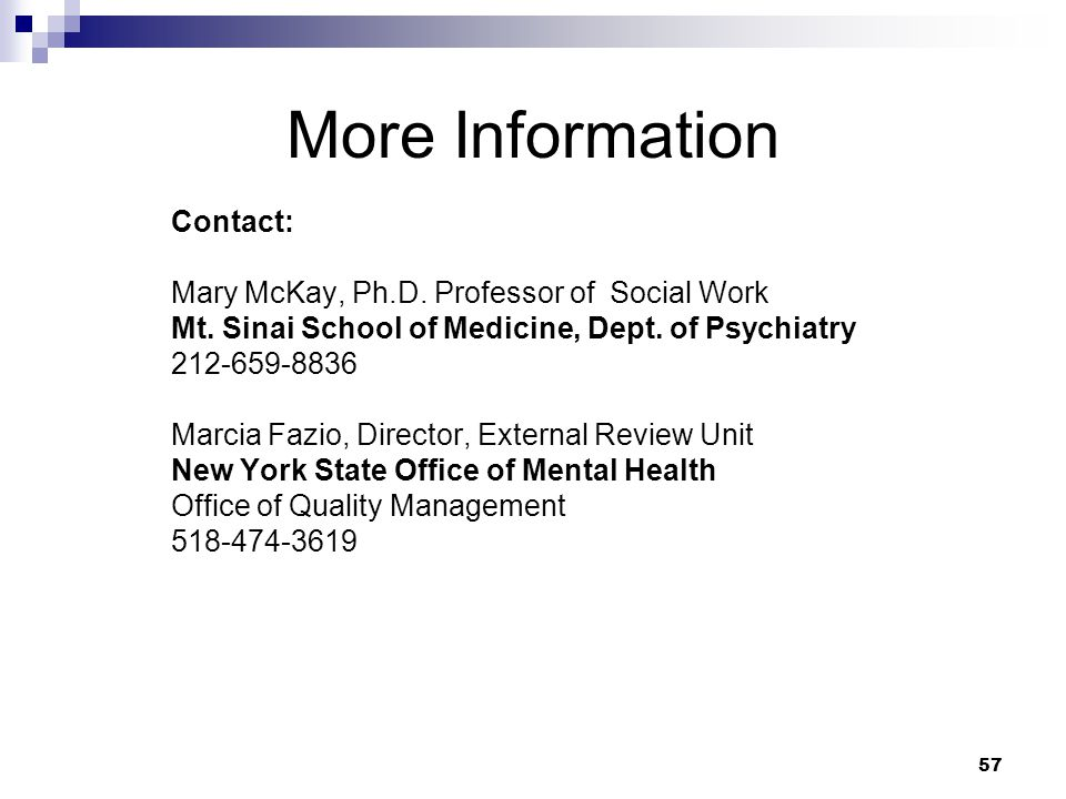 57 More Information Contact: Mary McKay, Ph.D.Professor of Social Work Mt.