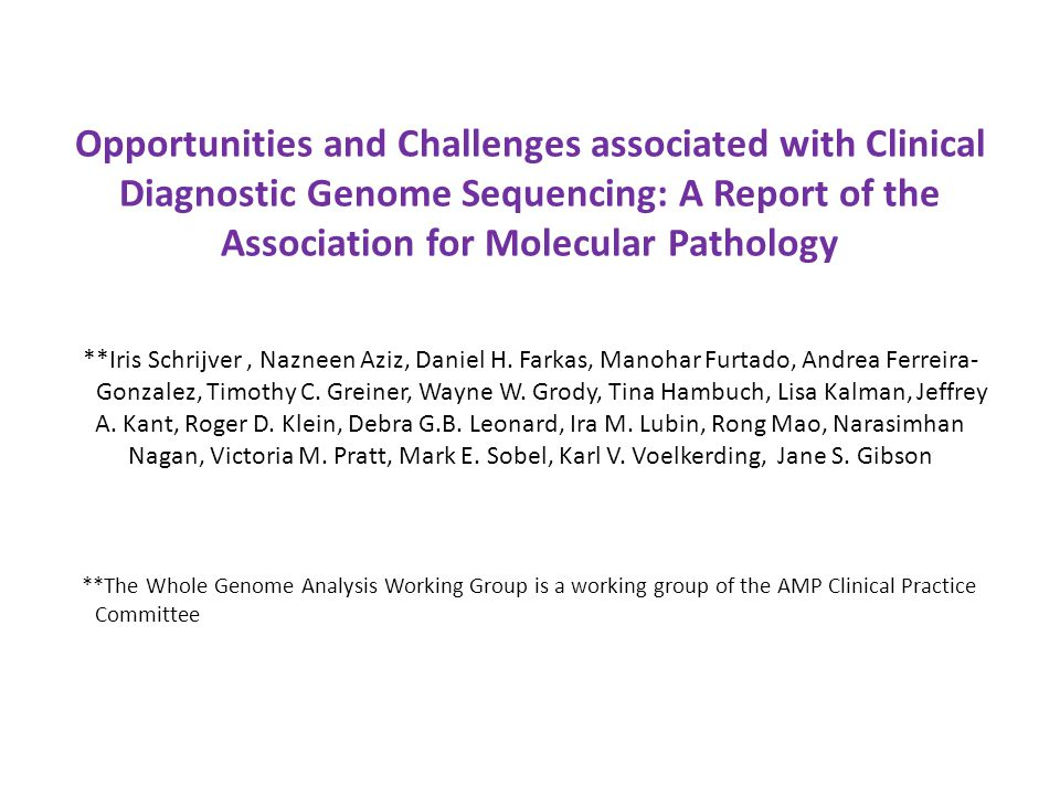 Goals Key opportunities and challenges associated with clinically diagnostic genome sequencing Application examples Aspects of clinical utility, ethics and consent Analytic and post-analytic considerations Professional implications