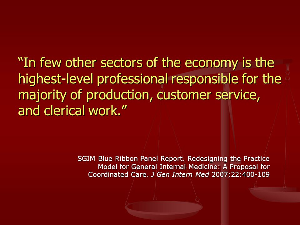 In few other sectors of the economy is the highest-level professional responsible for the majority of production, customer service, and clerical work.