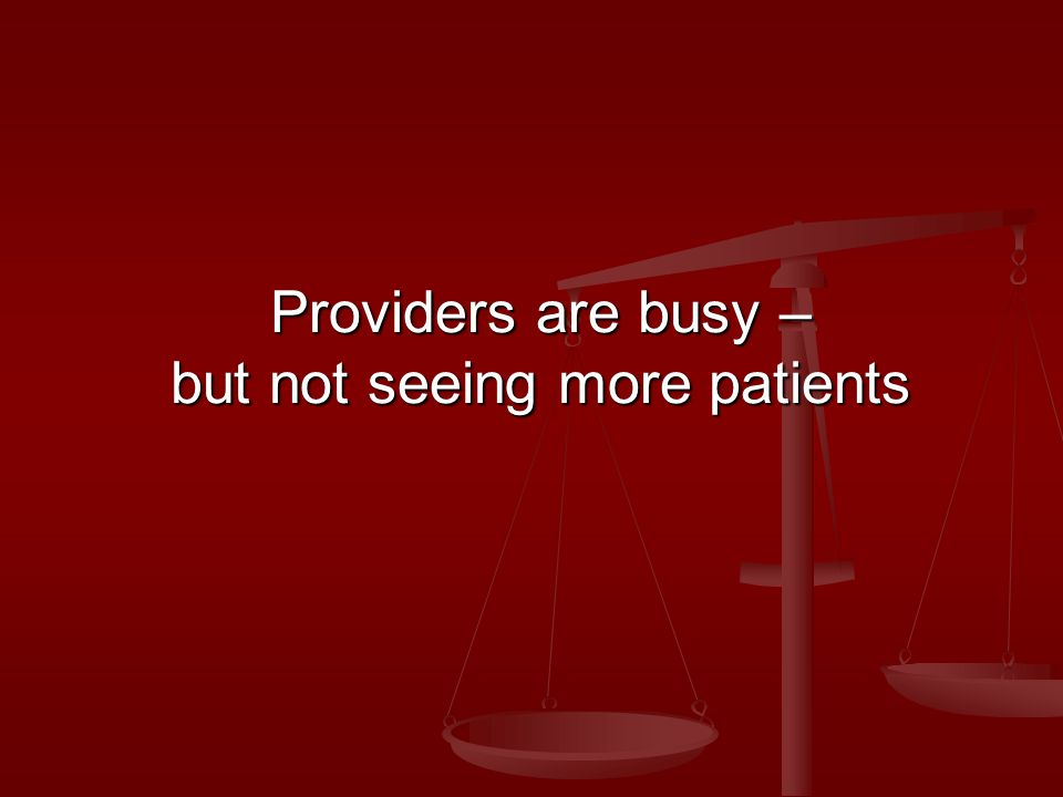 Providers are busy – but not seeing more patients