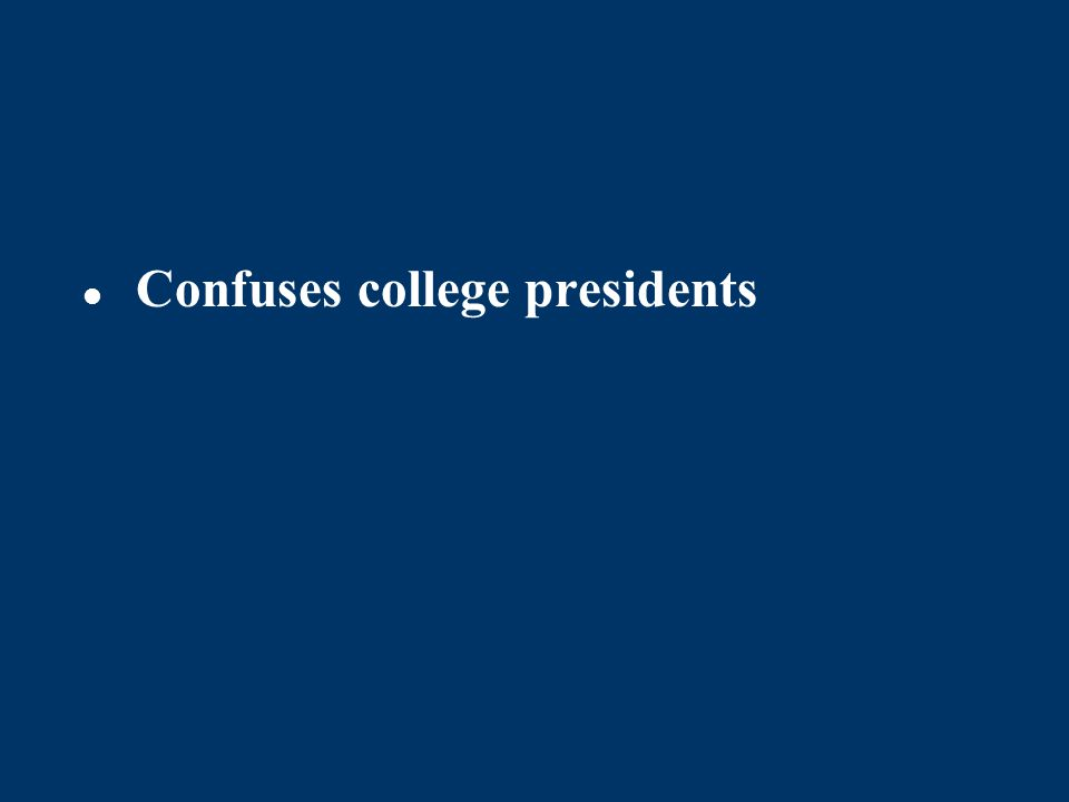 Confuses college presidents