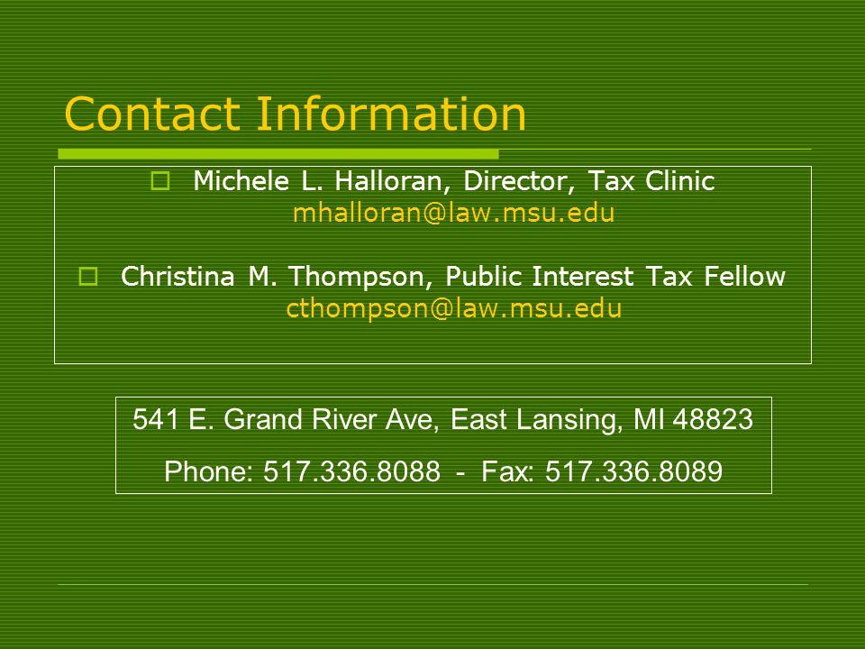 Contact Information Michele L. Halloran, Director, Tax Clinic mhalloran@law.msu.edu Christina M.