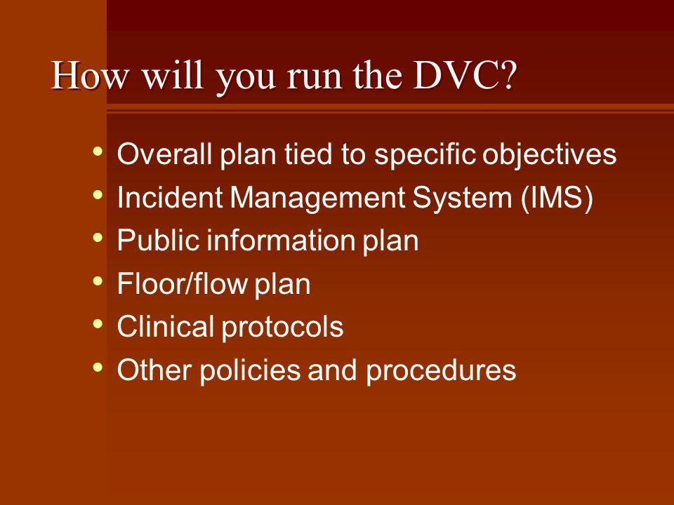 How will you run the DVC.