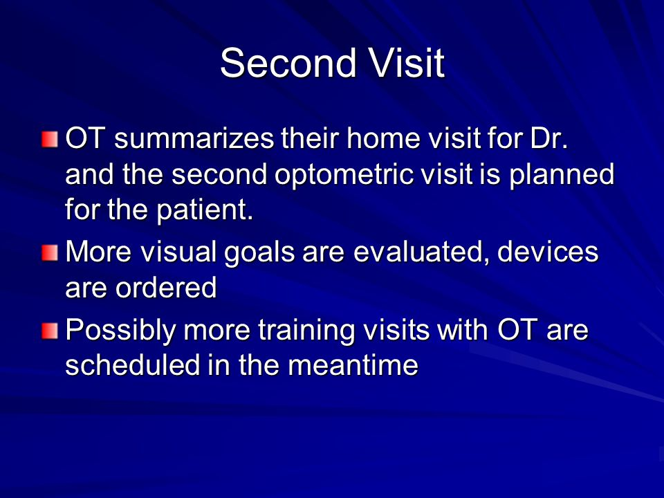 Second Visit OT summarizes their home visit for Dr.