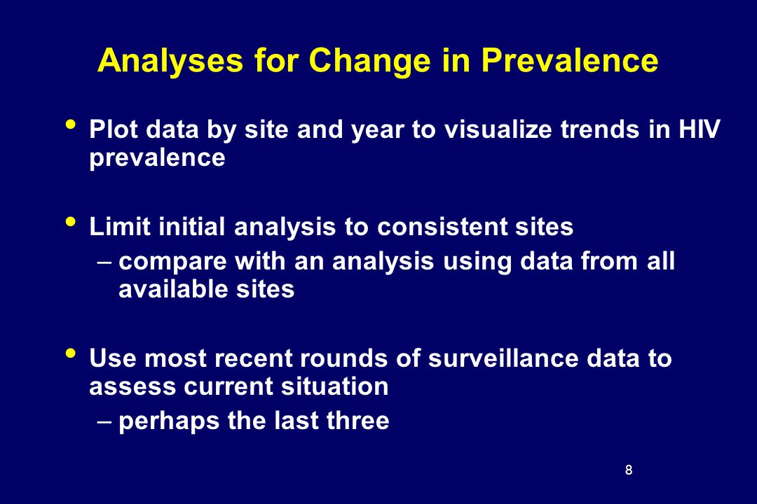 9 Analyses for Change in Prevalence Site-level aggregate prevalence data Random effects linear regression –specify random effects (intercept and slope) –then test whether the trend is up or down Individual level data Random effects logistic regression –specify random effects (intercept and slope) –then test whether the trend is up or down