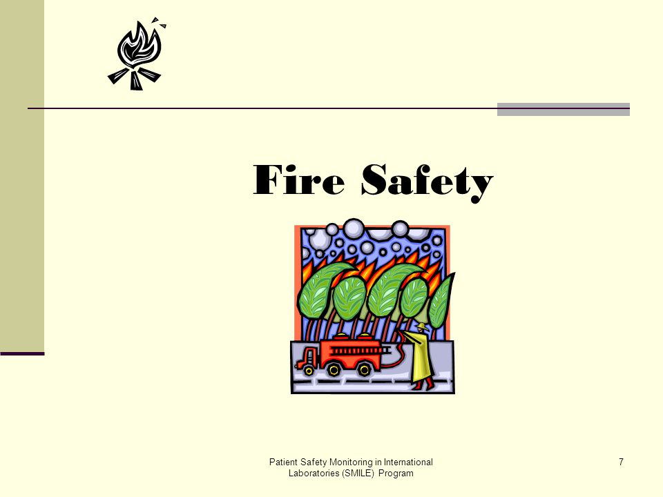 Patient Safety Monitoring in International Laboratories (SMILE) Program 7 Fire Safety