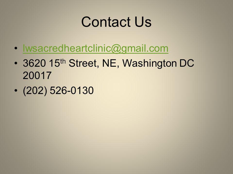 Contact Us lwsacredheartclinic@gmail.com 3620 15 th Street, NE, Washington DC 20017 (202) 526-0130