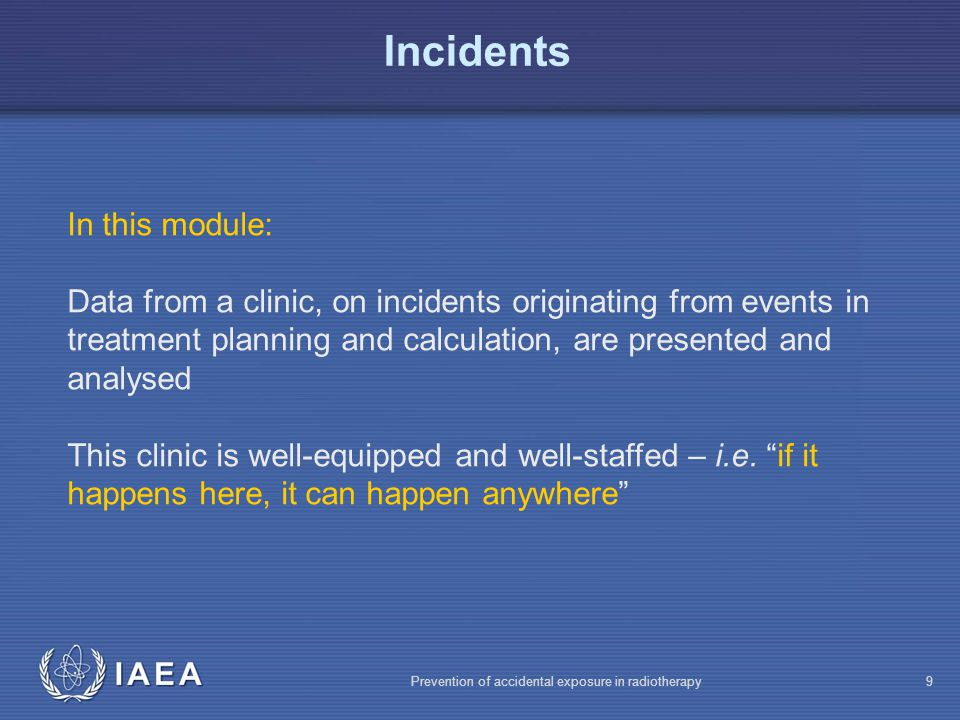 IAEA Prevention of accidental exposure in radiotherapy20 Types of mistakes made (in 10327 computer plans).