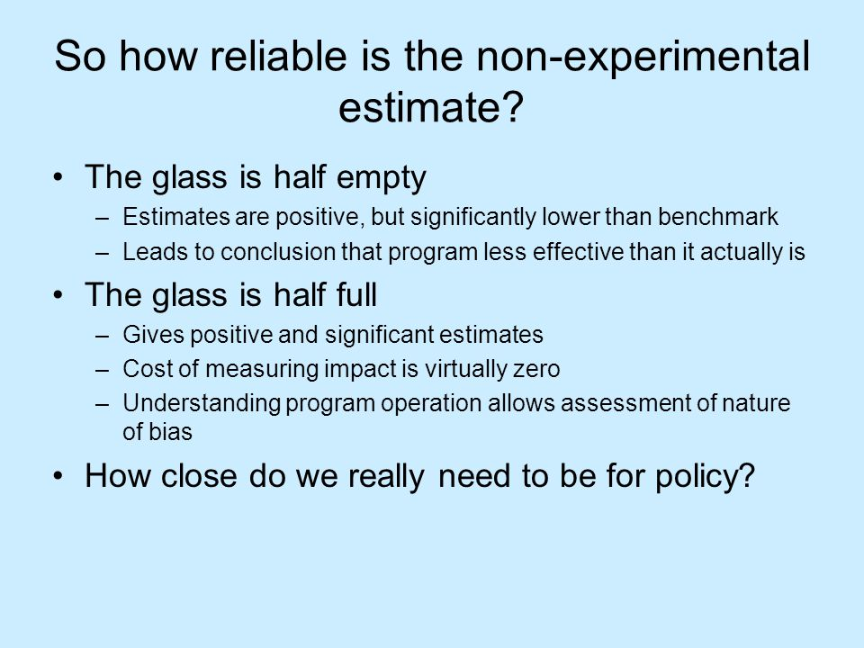 So how reliable is the non-experimental estimate.