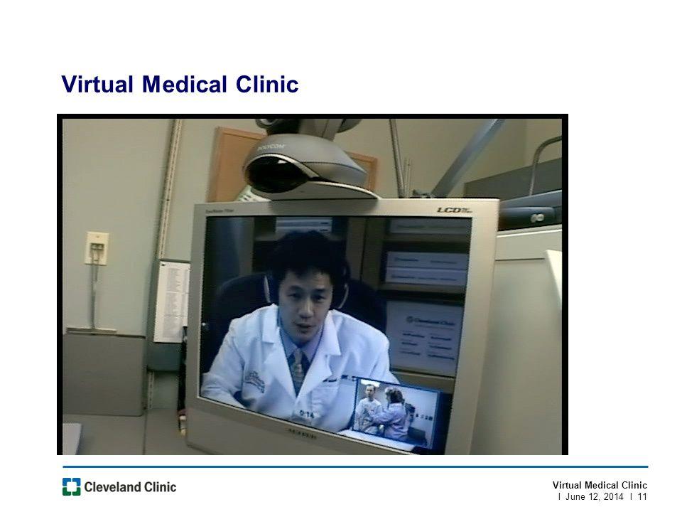 Virtual Medical Clinic l June 12, 2014 l 11 Virtual Medical Clinic
