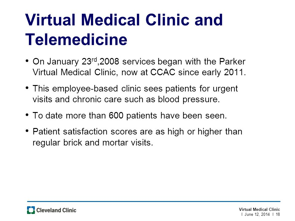 Virtual Medical Clinic l June 12, 2014 l 18 Virtual Medical Clinic and Telemedicine On January 23 rd,2008 services began with the Parker Virtual Medic