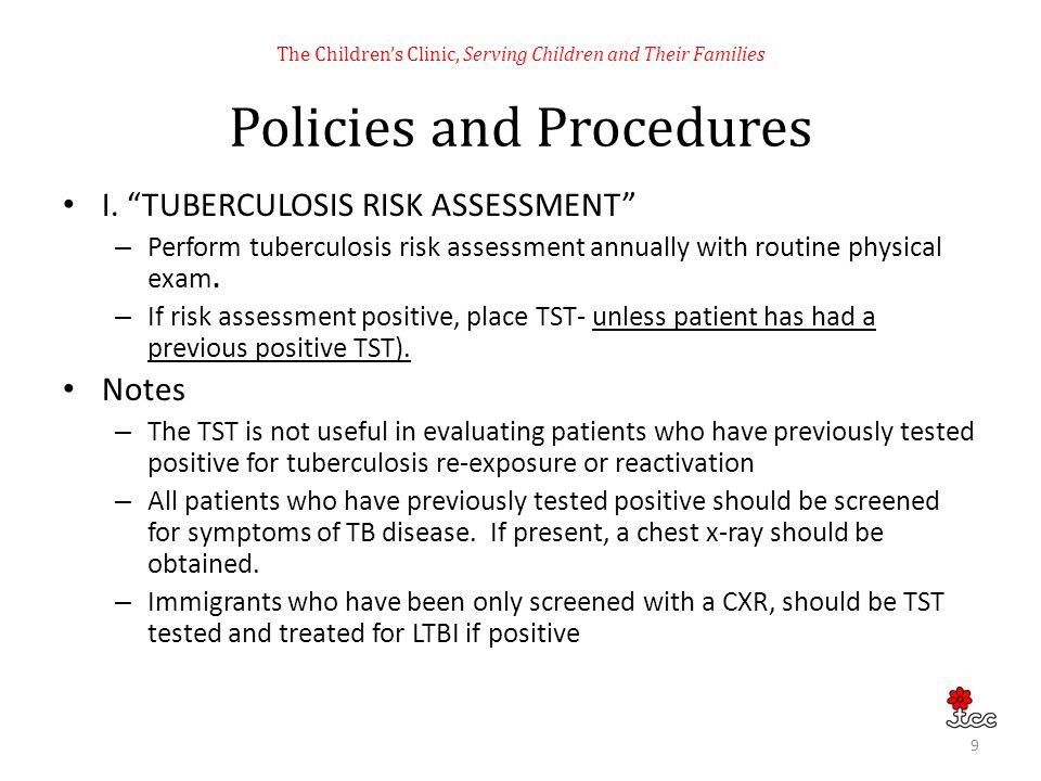 The Childrens Clinic, Serving Children and Their Families Policies and Procedures I. TUBERCULOSIS RISK ASSESSMENT – Perform tuberculosis risk assessme