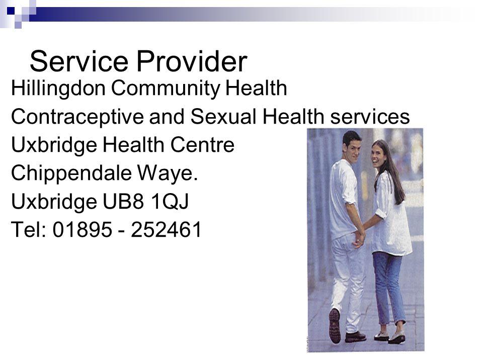 Service Provider Hillingdon Community Health Contraceptive and Sexual Health services Uxbridge Health Centre Chippendale Waye. Uxbridge UB8 1QJ Tel: 0