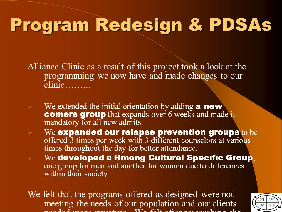 Alliance Clinic as a result of this project took a look at the programming we now have and made changes to our clinic……...
