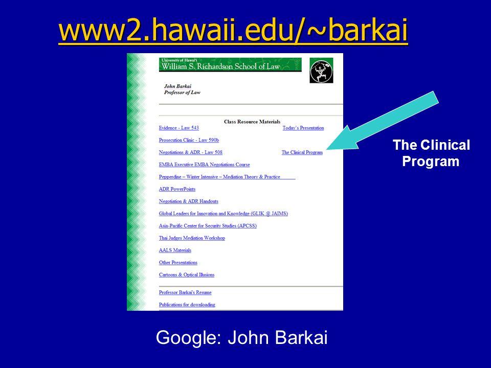 www2.hawaii.edu/~barkai Google: John Barkai The Clinical Program
