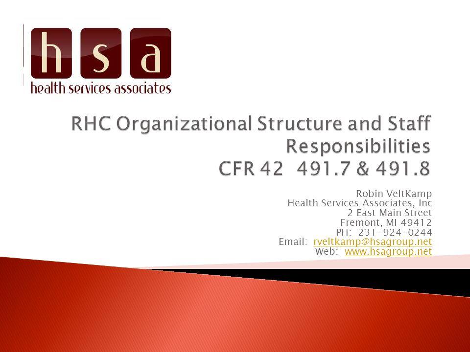 Robin VeltKamp Health Services Associates, Inc 2 East Main Street Fremont, MI 49412 PH: 231-924-0244 Email: rveltkamp@hsagroup.netrveltkamp@hsagroup.n