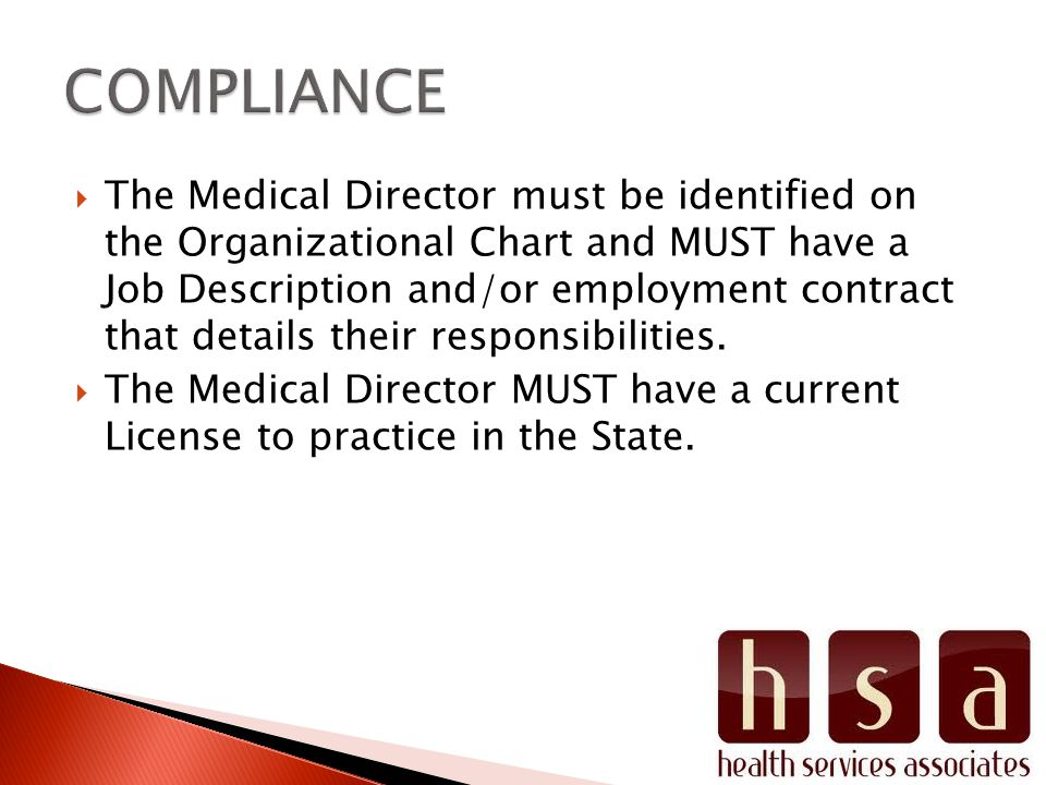 The Medical Director must be identified on the Organizational Chart and MUST have a Job Description and/or employment contract that details their resp