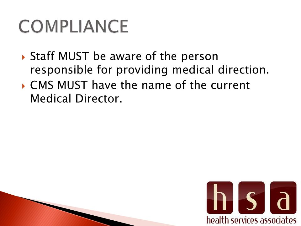 Staff MUST be aware of the person responsible for providing medical direction.